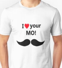 I love your MO! Unisex T-Shirt