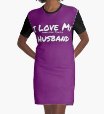 I Love My 'Money More Than My' Husband Graphic T-Shirt Dress