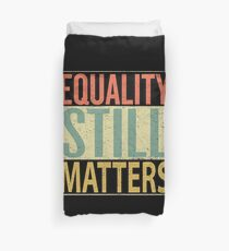Equality Still Matters Duvet Cover
