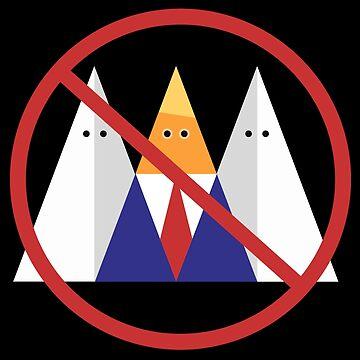 No Trump. No KKK. by ninthstreet