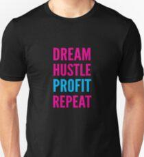 Dream Hustle Profit Repeat  Unisex T-Shirt
