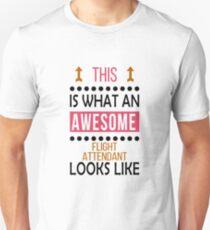 Flight Attendant Awesome Looks Birthday Christmas Funny  Unisex T-Shirt