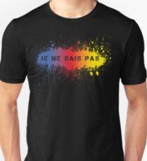 Je Ne Sais Pas Unisex T-Shirt