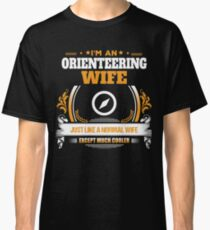 Orienteering Wife Christmas Gift or Birthday Present Classic T-Shirt