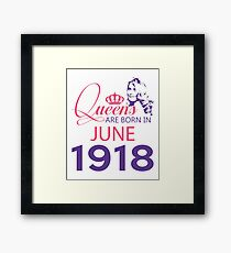 It's My Birthday 100. Made In June 1918. 1918 Gift Ideas. Framed Print