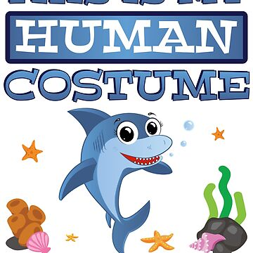 This Is My Halloween Costume I'm Really A Shark by ZNOVANNA