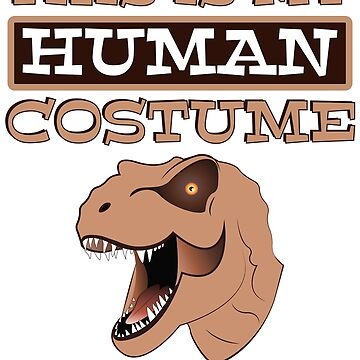 This Is My Halloween Costume Halloween Dinosaur by ZNOVANNA
