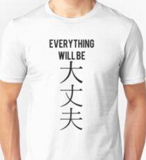 """Everything will be daijoubu"" (Alright) kanji japanese Unisex T-Shirt"