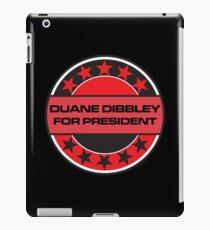 Duane Dibbley For President iPad Case/Skin