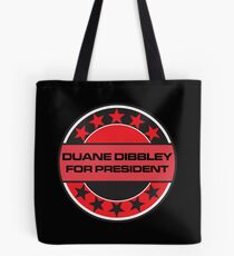 Duane Dibbley For President Tote Bag