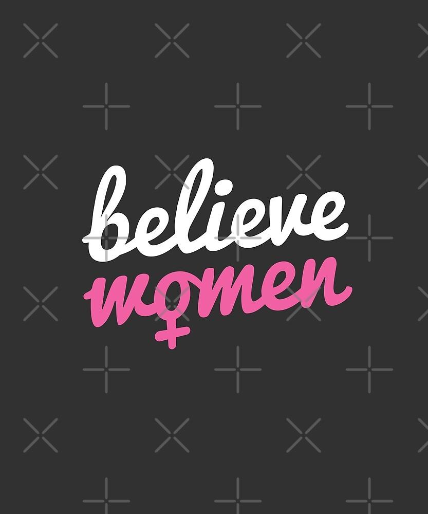 Believe Women by zoljo