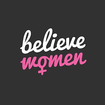 Believe Women by zoljo