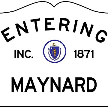 Entering Maynard Massachusetts - Commonwealth of Massachusetts Road Sign by NewNomads