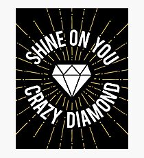 Shine On You Crazy Diamond Photographic Print