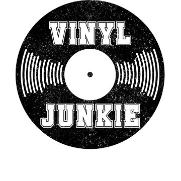 Vinyl Junkie - Old School Retro Music Dj Gift by DVIS