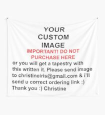 IMPORTANT! DO NOT PURCHASE HERE Please send image to christineiris@gmail.com & ill send u order link with your Image :) Thank you Wall Tapestry