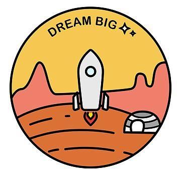 Dream Big by misterpillows
