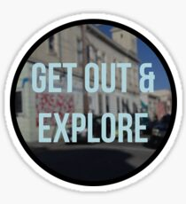 get out & explore Sticker