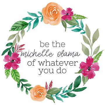 Be The Michelle Obama Watercolor Wreath by annmariestowe