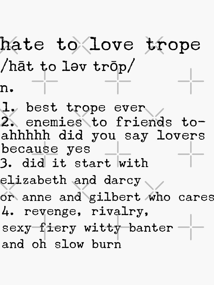 hate to love trope ver 2 by crockerypress