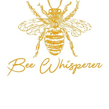 Bee Whisperer - Beekeeper Gift by DVIS