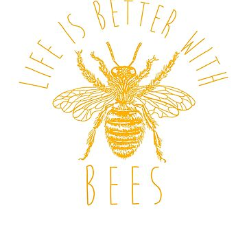 Life Is Better With Bees - Beekeeper Gift by DVIS
