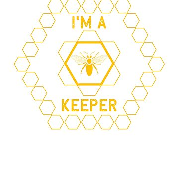 I'm A Keeper - Beekeeper Gift by DVIS