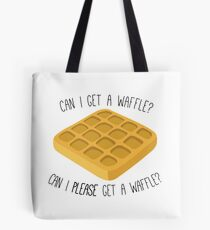 can i get a waffle? Tote Bag