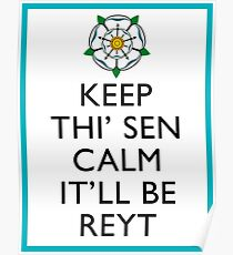 Keep Thi'Sen Calm Yorkshire Poster