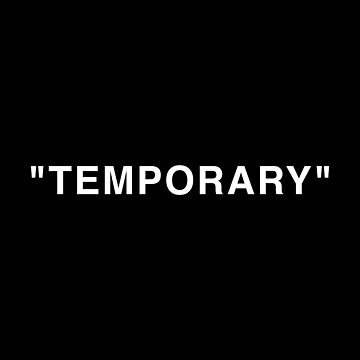 """Temporary"" Quotation Marks White by lukassfr"