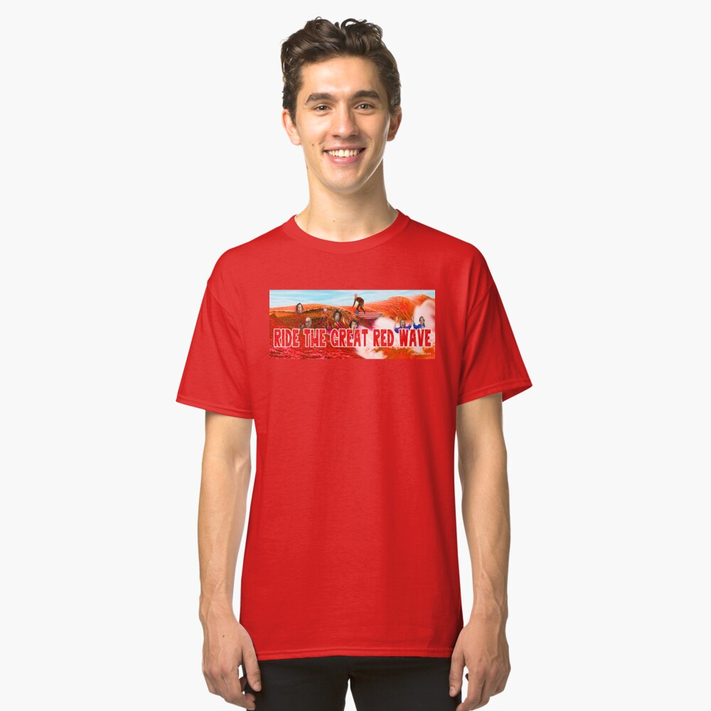 Ride The Great Red Wave Classic T-Shirt Front