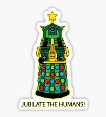 Jubilate the Humans! Sticker