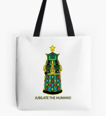 Jubilate the Humans! Tote Bag