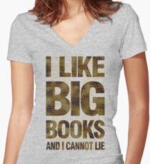 I Like Big Books and I Cannot Lie Women's Fitted V-Neck T-Shirt