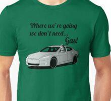 Where we're going... Unisex T-Shirt