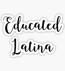 Educated Latina Proud Feminist Latina Sticker