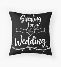 Cute Bride, Sweating for the Wedding, Bridal Party Gift Workout Exercise Gift Throw Pillow