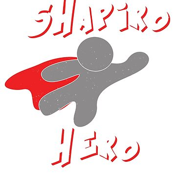 SHAPIRO is my hero by WorldOfTeesUSA