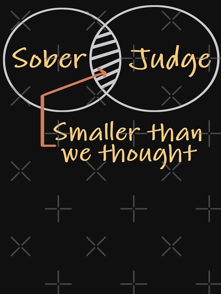 As Sober as a Judge by SpiritStudio