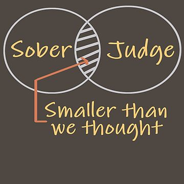 As Sober as a Judge by SpiritStudio