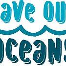Save our oceans 1 by Sam Palahnuk