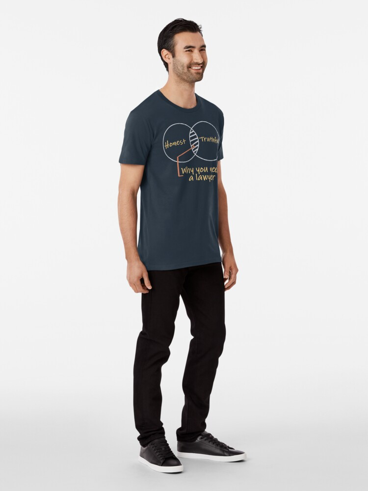 Alternate view of Honest & Truthful: why you need a lawyer Premium T-Shirt