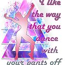 I like the way that you dance. Zumba by Todd Jumper