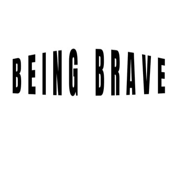 Being Brave for Days or Times That Call for Bravery or Courage (Design Day 227) by TNTs