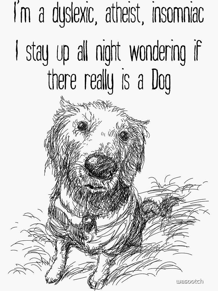 """""""Dyslexia Atheist Dog Joke Funny Wordplay"""" Sticker by ..."""