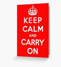 KEEP CALM AND CARRY ON (BLACK) Greeting Card