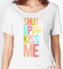 Shut Up & Kiss Me Baggyfit T-Shirt