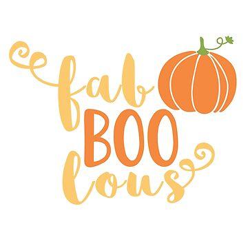 Funny Halloween Night Gifts Fab-Boo-Lous Sarcastic Shirt  by arnaldog