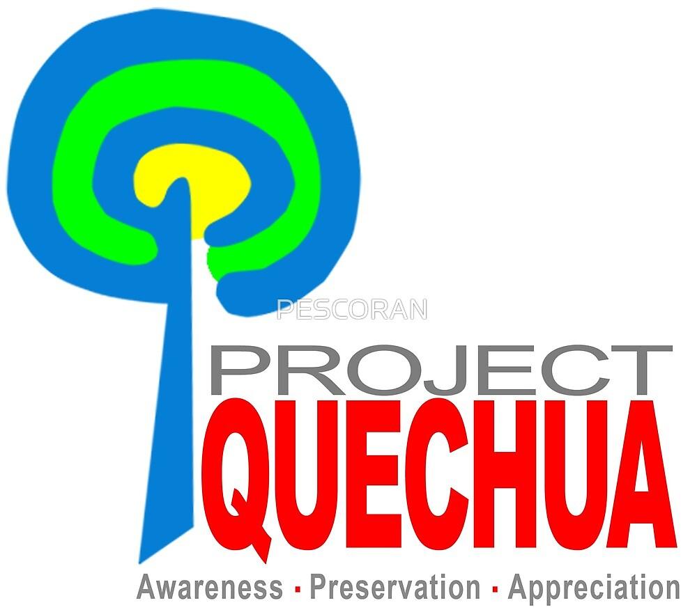 Project Quechua (Awareness • Preservation • Appreciation) by PESCORAN
