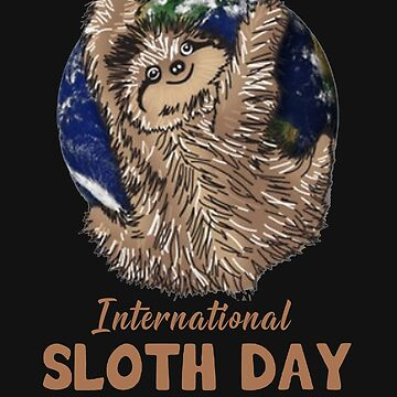 Funny Sloth T Shirts Gifts-International Sloth Day for Women Men Sloths Lovers by Anna0908